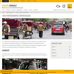 Les partenaires du groupe Renault : Daimler, Avtovaz, Dongfeng et Mitsubishi