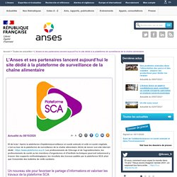 ANSES 09/10/20 L'Anses et ses partenaires lancent aujourd'hui le site dédié à la plateforme de surveillance de la chaîne alimentaire