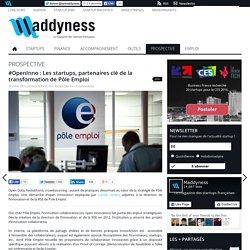 #OpenInno : Les startups, partenaires clé de la transformation de Pôle Emploi - Maddyness