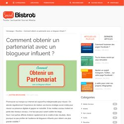 Comment obtenir un partenariat avec un blogueur influent ?Social Bistrot