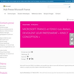 FRANCE et l'ENSCI-Les Ateliers, DEVOILENT LEUR PARTENARIAT « KINECT CONCEPTION » - Communiqués de presse Microsoft
