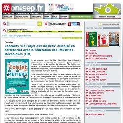 """Concours """"De l'objet aux métiers"""" organisé en partenariat avec la Fédération des Industries Mécaniques (FIM)"""