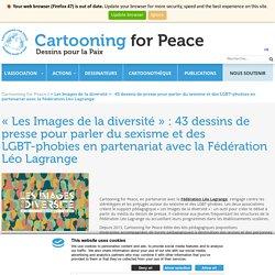 «Les Images de la diversité» : 43 dessins de presse pour parler du sexisme et des LGBT-phobies en partenariat avec la Fédération Léo Lagrange - Cartooning for Peace