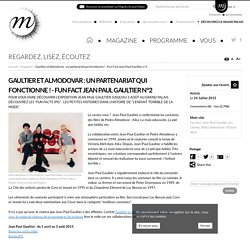RMN - Grand Palais Gaultier et Almodovar : un partenariat qui fonctionne ! - Fun Fact Jean Paul Gaultier n°2