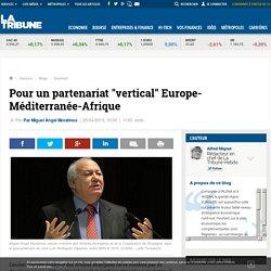 """Pour un partenariat """"vertical"""" Europe-Méditerranée-Afrique"""