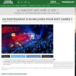 Un partenariat à 90 Millions pour Riot Games ? : League of Legends