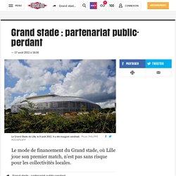 Grand stade : partenariat public-perdant