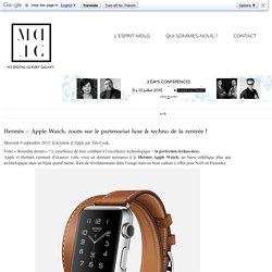 Hermès - Apple Watch, zoom sur le partenariat luxe & techno de la rentrée