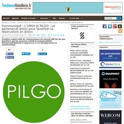 Communiqué L'UMIH et PILGO: un partenariat direct pour favoriser la réservation en direct