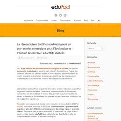 Le réseau Scérén CNDP et eduPad signent un partenariat stratégique pour l'évaluation et l'édition de contenus éducatifs mobiles : eduPad
