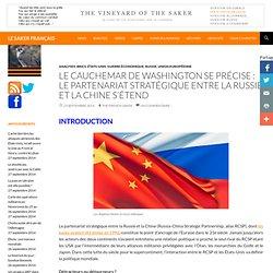 Le cauchemar de Washington se précise : le partenariat stratégique entre la Russie et la Chine s'étend - LE SAKER FRANÇAIS