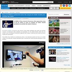 Sony et la NASA en partenariat autour des casques de réalité virtuelle pour contrôler des robots