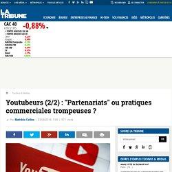 """Youtubeurs (2/2): """"Partenariats"""" ou pratiques commerciales trompeuses?"""