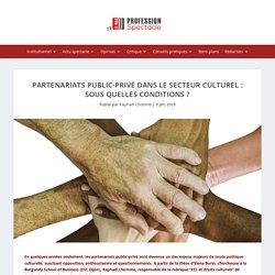 Partenariats public-privé dans le secteur culturel: sous quelles conditions?