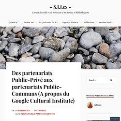 Des partenariats Public-Privé aux partenariats Public-Communs (A propos du Google Cultural Institute)