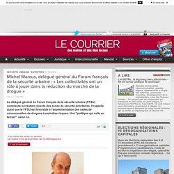 """Michel Marcus : """"Il faut déterminer quels types de partenariats seront valables dans les zones de sécurité prioritaires"""""""