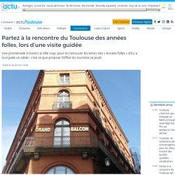 Partez à la rencontre du Toulouse des années folles, lors d'une visite guidée