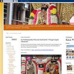 Krishna Vaibhavam: Sri Parthasarathy Perumal Sankranthi / Pongal Urgola Uthsavam