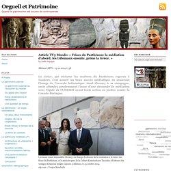 Article TV5 Monde: «Frises du Parthénon: la médiation d'abord, les tribunaux ensuite, prône la Grèce.» — Orgueil et Patrimoine