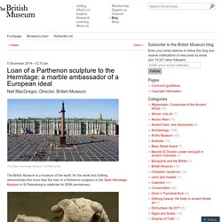 Loan of a Parthenon sculpture to the Hermitage: a marble ambassador of a European ideal