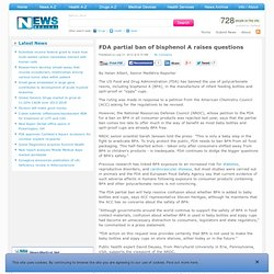 NEWS MEDICAL 31/07/12 FDA partial ban of bisphenol A raises questions