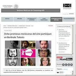 Ocho promesas mexicanas del cine participan en Berlinale Talents - Instituto Mexicano de Cinematografía
