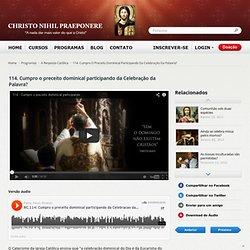 Cumpro o preceito dominical participando da Celebração da Palavra? - padrepauloricardo.org