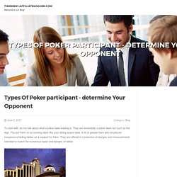 Types Of Poker participant - determine Your Opponent