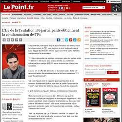 L'Ile de la Tentation: 56 participants obtiennent la condamnation de TF1