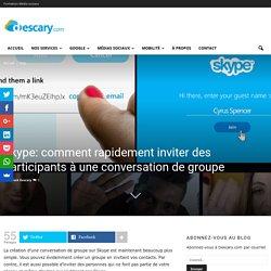 Skype: inviter des participants à une conversation de groupe