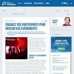 Engagez vos participants pour réussir vos événements - Veilletourisme.ca