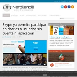 Skype ya permite participar en charlas a usuarios sin cuenta ni aplicación
