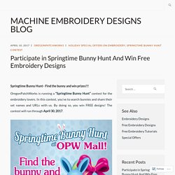 Participate in Springtime Bunny Hunt And Win Free Embroidery Designs