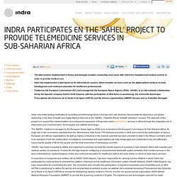 Indra participates en the 'SAHEL' project to provide telemedicine services in Sub-Saharian Africa