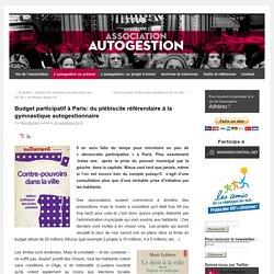 Budget participatif à Paris: du plébiscite référendaire à la gymnastique autogestionnaire