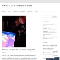 Le musée participatif (3/3) : synthèse et bibliographie