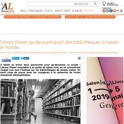 Library Planet, guide participatif des bibliothèques à travers le monde