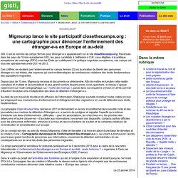 Migreurop lance le site participatif closethecamps.org:<br />une cartographie pour dénoncer l'enfermement des étranger-e-s en Europe et au-delà [Actions collectives]