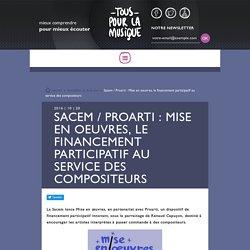 Sacem / Proarti : Mise en oeuvres, le financement participatif au service des compositeurs