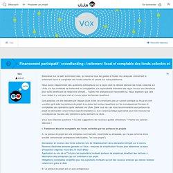 Financement participatif / crowdfunding : traitement fiscal et comptable des fonds collectés et versés [sommaire]