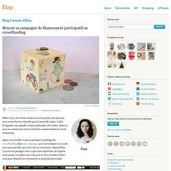 Réussir sa campagne de financement participatif ou crowdfunding