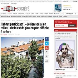 Habitat participatif: «Le lien social en milieu urbain est de plus en plus difficile à créer»