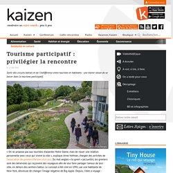 Tourisme participatif: privilégier la rencontre - Kaizen magazine