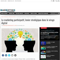 Le marketing participatif, levier stratégique dans le virage digital
