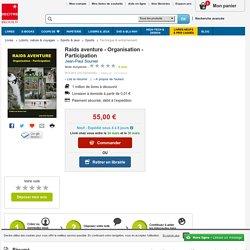 Raids aventure - Organisation - Participation. Jean-Paul Sounier - Decitre - 9782322024018
