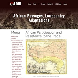 African Participation and Resistance to the Trade · African Passages, Lowcountry Adaptations · Lowcountry Digital History Initiative
