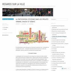 La participation citoyenne dans les projets urbains, enjeux et débats
