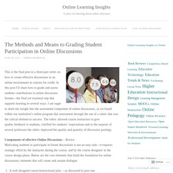 The Methods and Means to Grading Student Participation in Online Discussions