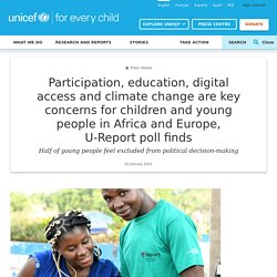 Participation, education, digital access and climate change are key concerns for children and young people in Africa and Europe, U-Report poll finds