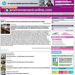 Dechets - DEEE : la repercussion de l'eco-participation prorogee jusqu'en 2020
